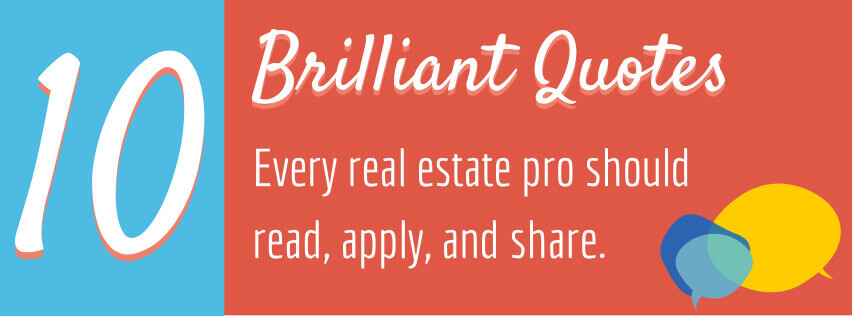 10 brilliant quotes every real estate agent should read, apply, and share