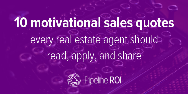 10 motivational sales quotes every real estate agent should ...