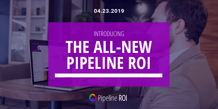 Introducing: The all-new Pipeline ROI