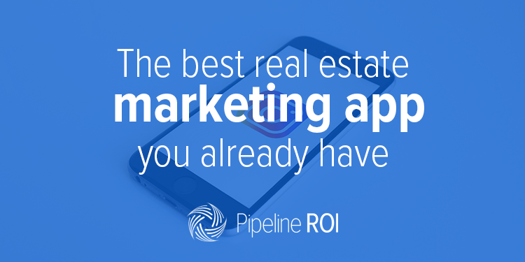 The best real estate marketing app </br>you already have