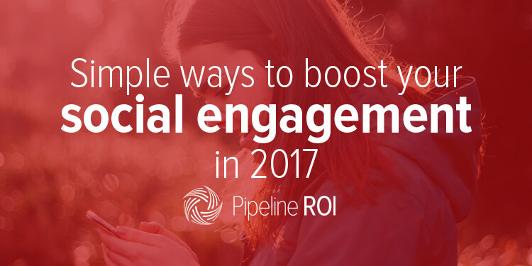 Simple ways to boost your social engagement in 2017