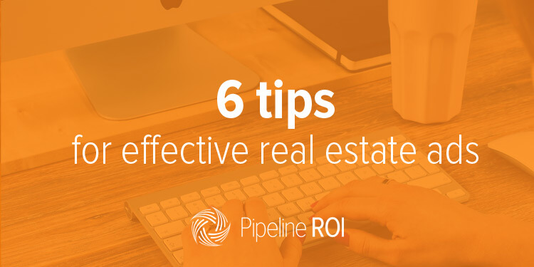 6 tips for effective real estate ads