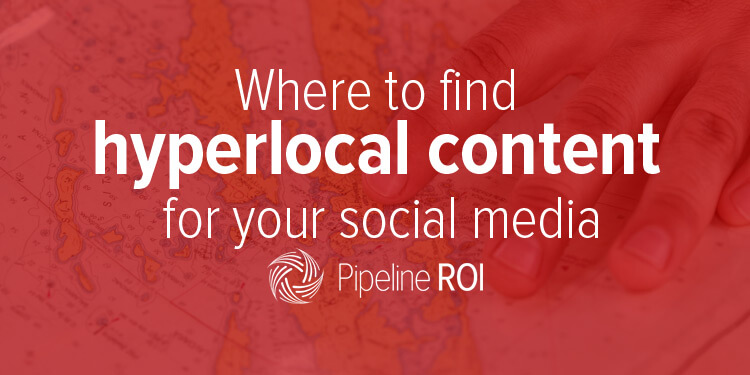 Where to find hyperlocal content <br>for your social media