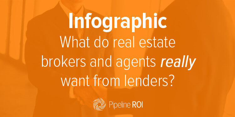 [Infographic] What do real estate agents and brokers really want from lenders?
