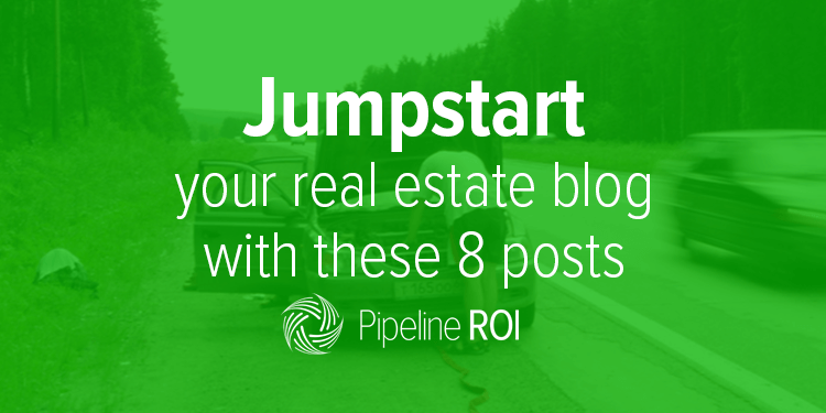 Jumpstart your real estate blog with </br> these 8 posts