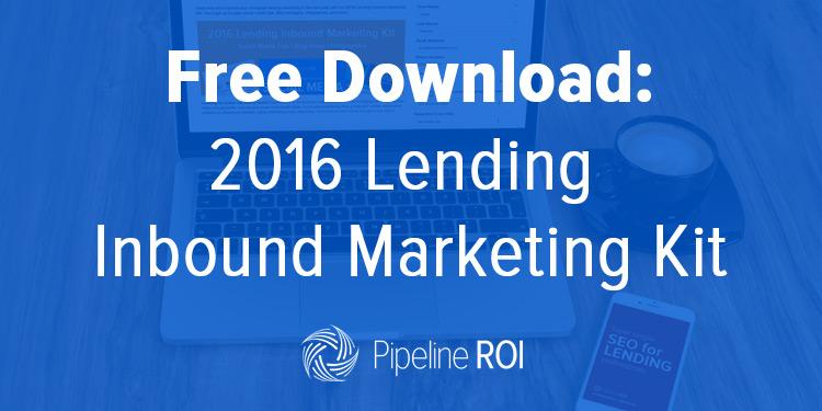 2016 Lending Inbound Marketing Kit