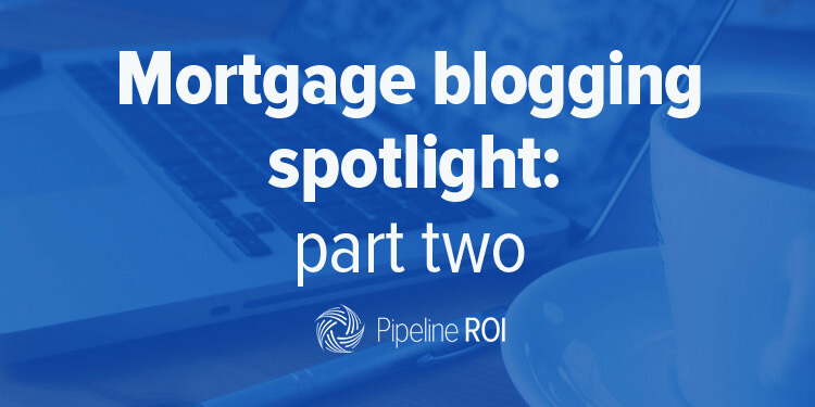 Mortgage blogging spotlight, part two
