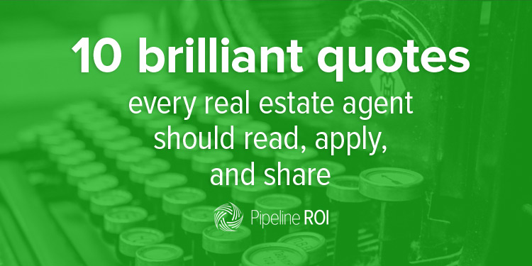 10 More Brilliant Real Estate Quotes To Read Apply And