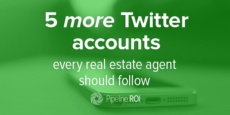 5 more Twitter accounts every real estate pro should follow