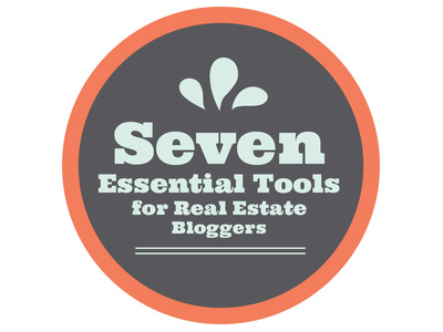 Seven Tools for Real Estate Bloggers