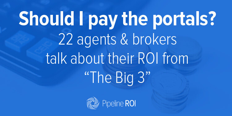 Should I pay the portals? Twenty-two real estate agents and brokers talk about their ROI from Zillow, Trulia, and Realtor.com