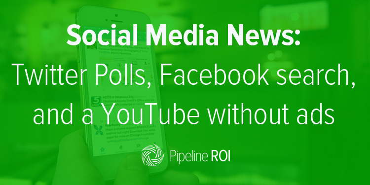 Social media news: Twitter Polls, Facebook Search FYI, and a YouTube without ads