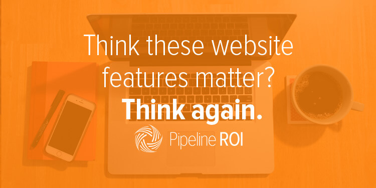 Think these website features matter? <br>Think again.