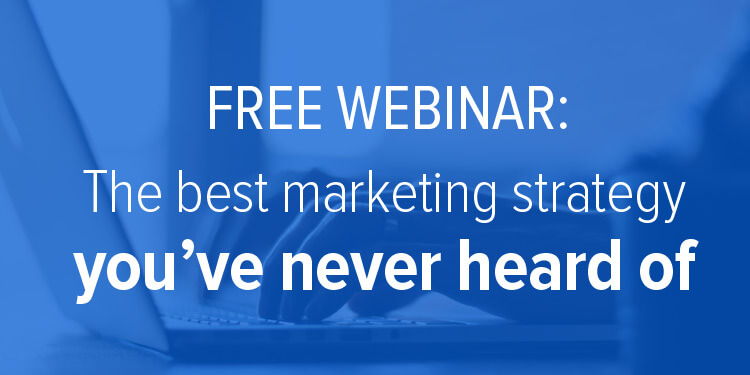 Free webinar: The best marketing strategy you've never heard of